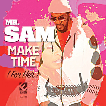 Mr. Sam - Make Time (For Her)