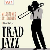 Ken Colyer's Jazzmen - Milestones of Legends - Trad Jazz, Vol. 1