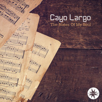 Cayo Largo - The Notes of My Soul