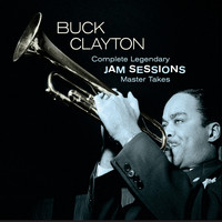 Buck Clayton - Complete Legendary Jam Sessions Master Takes
