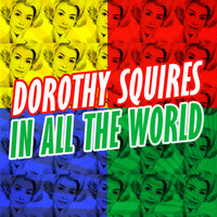 Dorothy Squires - In All the World