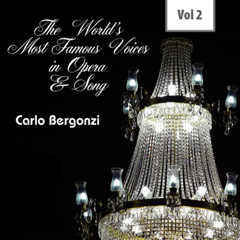 Carlo Bergonzi - The World's Most Famous Voices in Opera & Song, Vol. 2