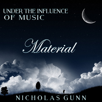 Nicholas Gunn - Material, Under the Influence of Music