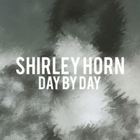 Shirley Horn - Shirley Horn - Day by Day