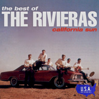 The Rivieras - California Sun - The Best of the Rivieras