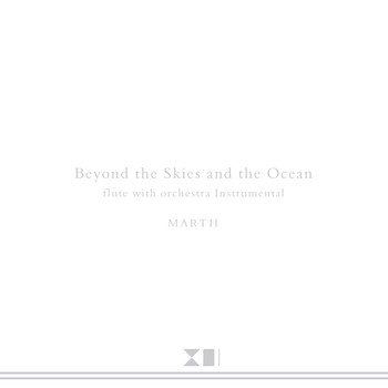 MARTH - Beyond the Skies and the Oceans / Flute with Orchestra