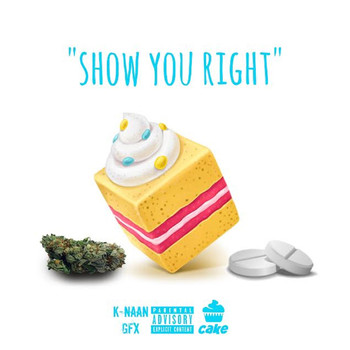 Cake - Show You Right (Explicit)
