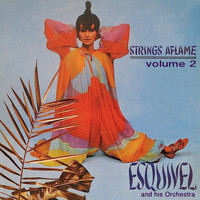 Esquivel - Strings Aflame, Vol. 2