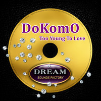 DoKoMo - Too Young To Love