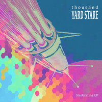 Thousand Yard Stare - StarGrazing - EP