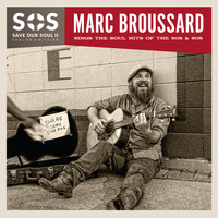 Marc Broussard - S.O.S.II: Save Our Soul: Soul on a Mission (Sings the Soul Hits of the 50's & 60's)