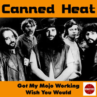 Canned Heat - Got My Mojo Working