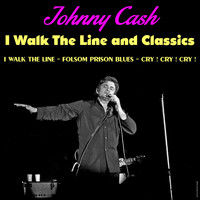 Johnny Cash - I Walk the Line and Classics