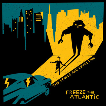 Freeze the Atlantic - The People Are Revolting
