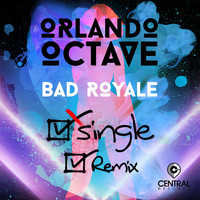 Orlando Octave - Single (Bad Royale Remix)