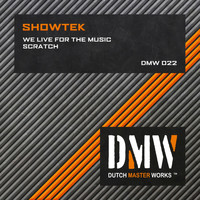 Showtek - We Live for the Music / Scratch