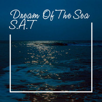 S.A.T - Dream of the Sea (Chillout Mix)