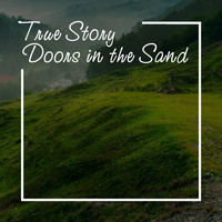 Doors In The Sand - True Story (Chillout Mix)