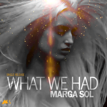 Marga Sol - What We Had