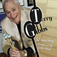 Terry Gibbs - 92 Years Young: Jammin' at the Gibbs' House