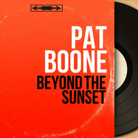 Pat Boone - Beyond the Sunset (Mono Version)