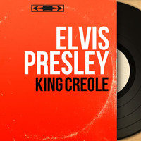 Elvis Presley - King Creole (Original Motion Picture Soundtrack, Extracts, Mono Version)