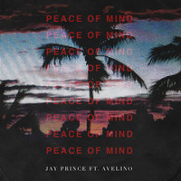 Jay Prince - Peace of Mind (Explicit)