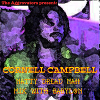 Cornell Campbell - Natty Dread Nah Mix Wi Babylon