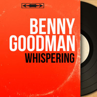 Benny Goodman - Whispering (Mono Version)