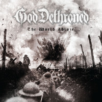 God Dethroned - The World Ablaze
