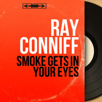 Ray Conniff - Smoke Gets in Your Eyes (Mono Version)