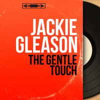 Jackie Gleason - The Gentle Touch (Stereo Version)