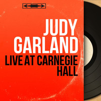 Judy Garland - Live At Carnegie Hall (Live, Mono Version)