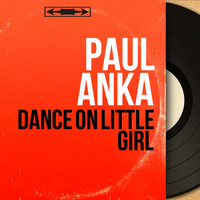 Paul Anka - Dance on Little Girl (Mono Version)