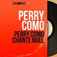 Perry Como - Perry como chante Noël (Mono Version)