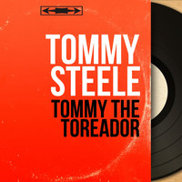 Tommy Steele - Tommy the Toreador (Original Motion Picture Soundtrack, Mono Version)
