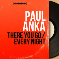 Paul Anka - There You Go / Every Night (Mono Version)