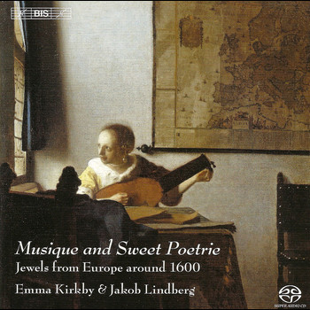 Emma Kirkby - Kirkby, Emma: Musique and Sweet Poetrie - Jewels From Europe Around 1600