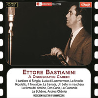 Ettore Bastianini - Ettore Bastianini: A Discographic Career (Recorded 1955-1962)