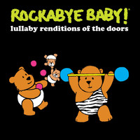 Rockabye Baby! - Lullaby Renditions of the Doors