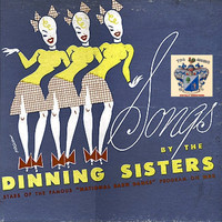 The Dinning Sisters - Songs By The Dinning Sisters