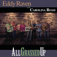 Eddy Raven with Carolina Road - All Grassed Up