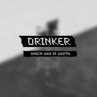 Drinker - Which Way Is South