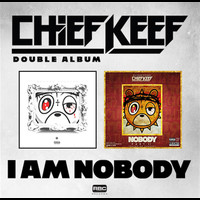 Chief Keef - I Am Nobody (Explicit)