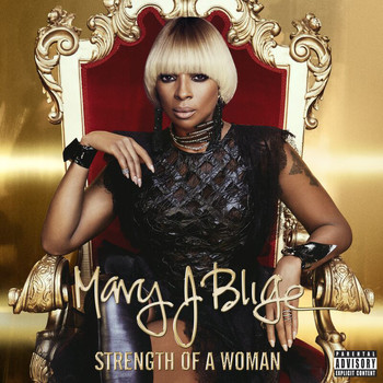 Mary J. Blige - Strength Of A Woman (Explicit)