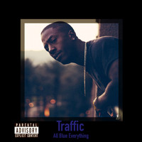 Traffic - All Blue Everything (Explicit)