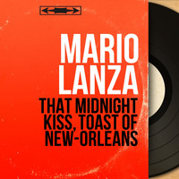 Mario Lanza - That Midnight Kiss, Toast of New-Orleans (Mono version)