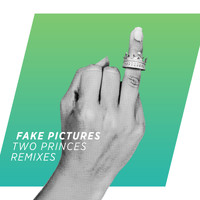 Fake Pictures - Two Princes (Remixes)