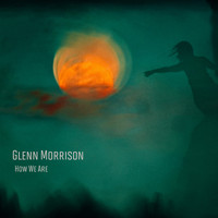 Glenn Morrison - How We Are (Motion Picture Soundtrack)