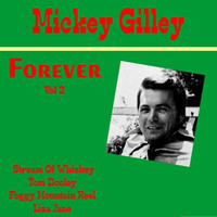 Mickey Gilley - Mickey Gilley Forever, Vol. 2